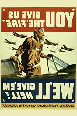 You Give Us the Fire Well Give Em Hell! Vintage World War II